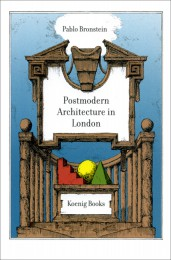A Guide to Postmodern Architecture in London