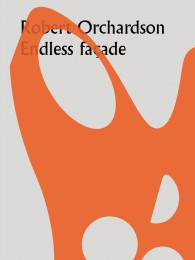 Robert Orchardson Endless Facade cover image