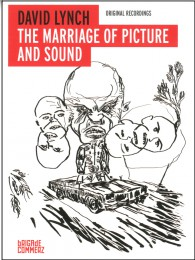 David Lynch The Marriage of Picture and Sound