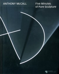 Anthony McCall Five Minutes of Pure Sculpture cover