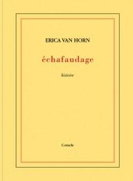 Erica Van Horn: Echafaudage cover image