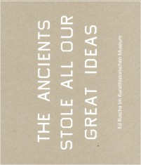 Ed Ruscha The Ancients Stole All Our Good Ideas