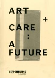 Art + Care A Future cover image