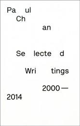 Paul Chan Selected Writings 2000 - 2014 cover