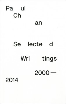 Paul Chan Selected Writings 2000 - 2014 cover