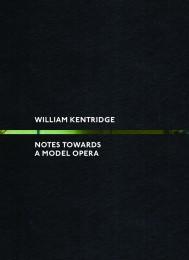 William Kentridge Notes Towards a Model Opera