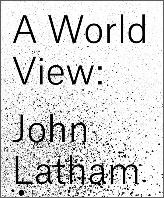 Image result for John Latham: A World View