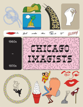 How Chicago! Imagists 1960s & 70s