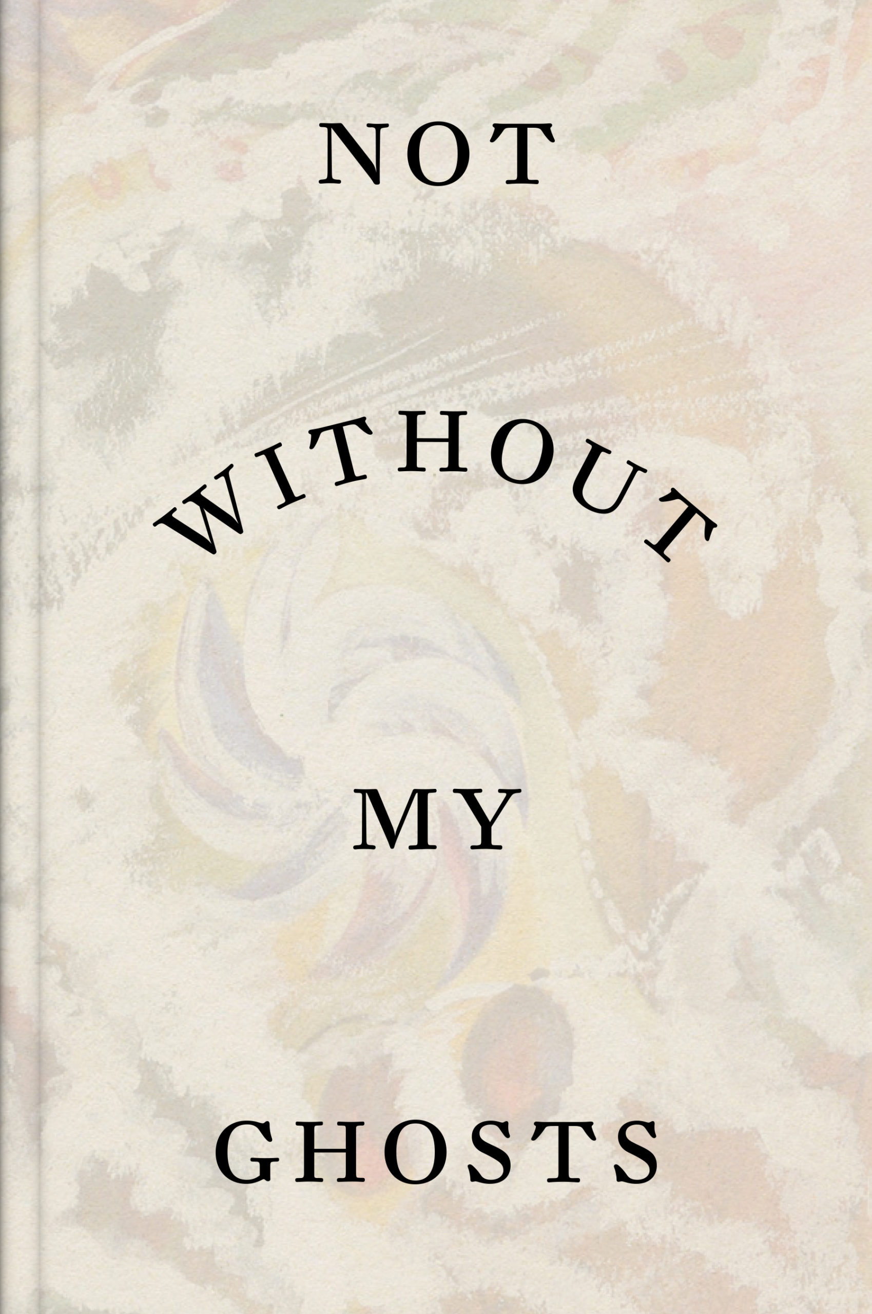 Not Without My Ghosts - Cornerhouse Publications